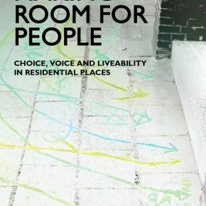 Making Room for People: Choice, Voice and Liveability in Residential Places, a new book