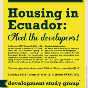 Housing in Ecuador: Meet the Developers on TUE May 7 at 10h30 in room 1WEST060