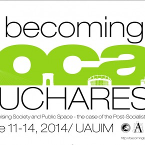 "The Aesop TG Public Spaces and Urban Cultures ""Becoming Local"" Bucharest Meeting (June 11-14, 2014)"