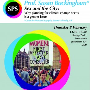 "Professor Susan Buckingham at BOUWKUNDE February 5th 12:30 : ""Sex and the City: Why planning for climate change needs is a gender issue"""