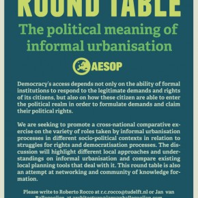 ROUND TABLE 'The political meaning of informal urbanisation': AESOP Annual Congress, Prague July 13-16