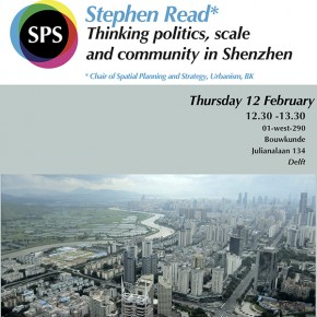 Stephen Read: Thinking Politics, Scale and Community in Shenzhen, THURSDAY 12 FEB, 2015, 12:30 1WEST290