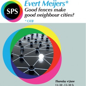 "Evert Meijers: ""Good fences make good neighbour cities? SPS Seminar, June 4"