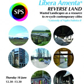 SPS Seminar: Libera Amenta - REVERSE LAND: Wasted Landscapes as a resource to re-cycle contemporary cities