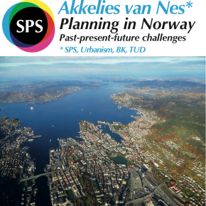 Akkelies van Nes: Planning in Norway. Past-present-future challenges