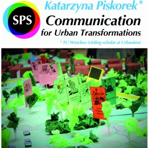 SPS Seminar 10 Dec 2015: Kasia Piskorek - Communication for Urban Transformations