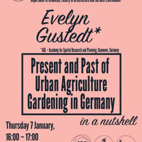 7 JAN: Evelyn Gustedt (*ARL Hannover): Present and Past of Urban Agriculture/Gardening in Germany – in a Nutshell