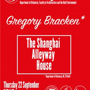 SPS Seminar 22 Sept: Gregory Bracken - The Shanghai Alleyway House