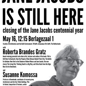 Jane Jacobs is still here! Closing of the JJ Centennial Year