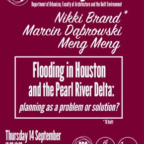 SPS Seminar 14 September, 12:00: Flooding in Houston and the PRD: planning as a problem or solution?