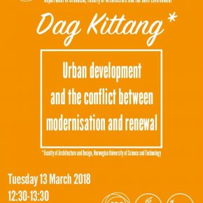 SPS Seminar: Prof. Dag Kitang -  Urban development and the conflict modernisation and renewal, 13 March, 12:30