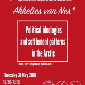 SPS Seminar 31 May 2018: Akkelies van Nes - Political ideologies and settlement patterns in the Arctic