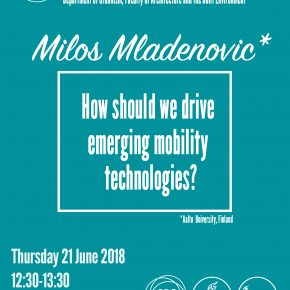 SPS Seminar 21 June - Milos Mladenovic: How should we drive emerging mobility technologies?