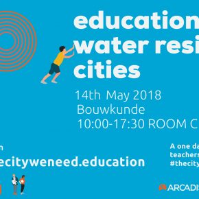 Symposium Education for Water Resilient Cities: May 14 from 10:00 to 17:3, ROOM C, Faculty of Architecture