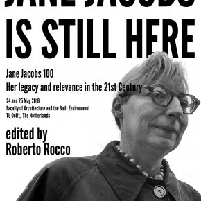 Jane Jacobs is still here, book of the conference celebrating Jacobs' centennial published online